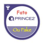 PRINCE2 fato ou fake news ?
